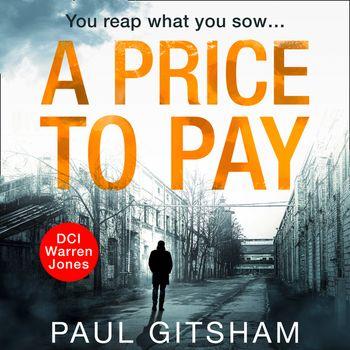 A Price to Pay (DCI Warren Jones, Book 6) - Paul Gitsham, Read by Malk Williams