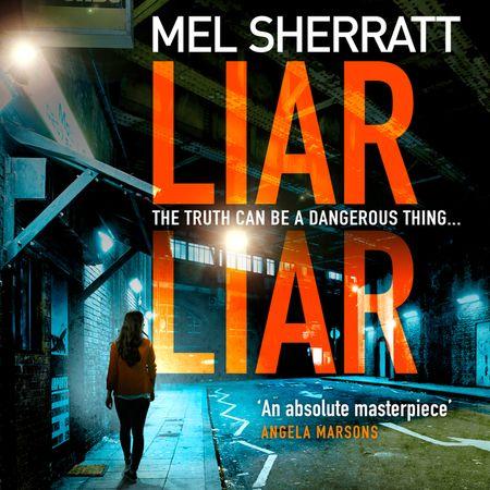 Liar Liar (DS Grace Allendale, Book 3) - Mel Sherratt, Read by Colleen Prendergast