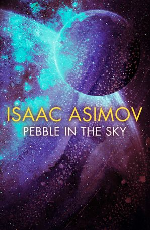 Pebble in the Sky Paperback  by Isaac Asimov