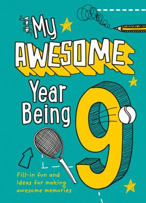 My Awesome Year being 9 Hardcover  by No Author