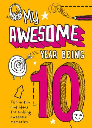 My Awesome Year being 10 Hardcover  by No Author