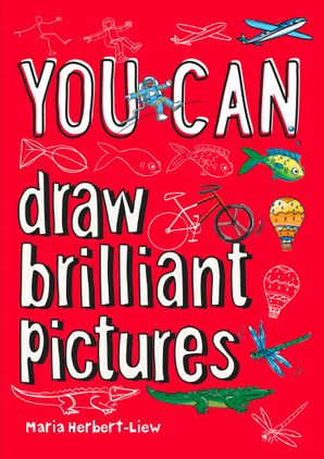 You can draw brilliant pictures Paperback  by Maria Herbert-Liew