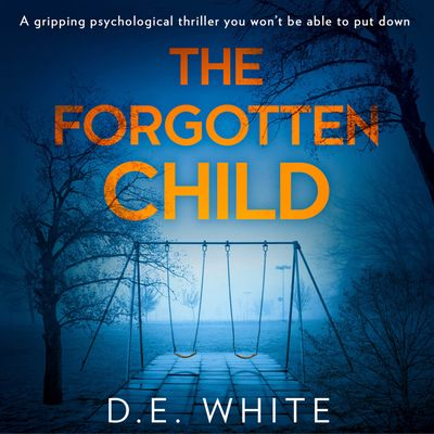 The Forgotten Child - D. E. White, Read by Rebecca Courtney