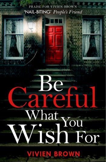 Be Careful What You Wish For - Vivien Brown