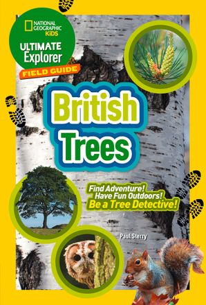 British Trees: Find Adventure! Have Fun Outdoors! Be a Tree Detective! (Ultimate Explorer Field Guides) Paperback  by No Author