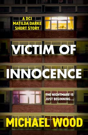 Victim of Innocence: A DCI Matilda Darke short story eBook  by