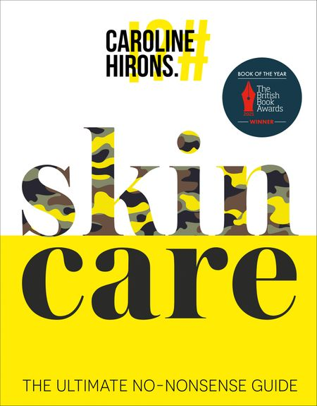 Skincare: The ultimate no-nonsense guide - Caroline Hirons