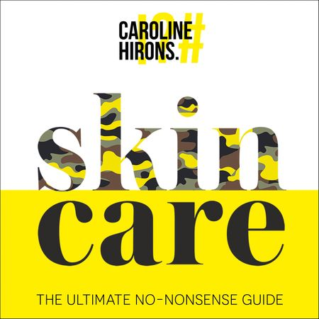 Skincare: The ultimate no-nonsense guide - Caroline Hirons, Read by Caroline Hirons
