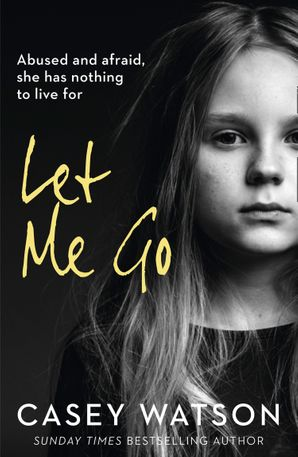 Let Me Go Paperback  by Casey Watson