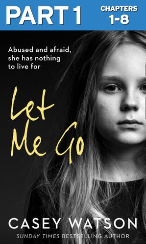 Let Me Go: Part 1 of 3 eBook  by Casey Watson