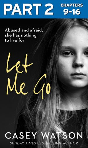 Let Me Go: Part 2 of 3 eBook  by Casey Watson
