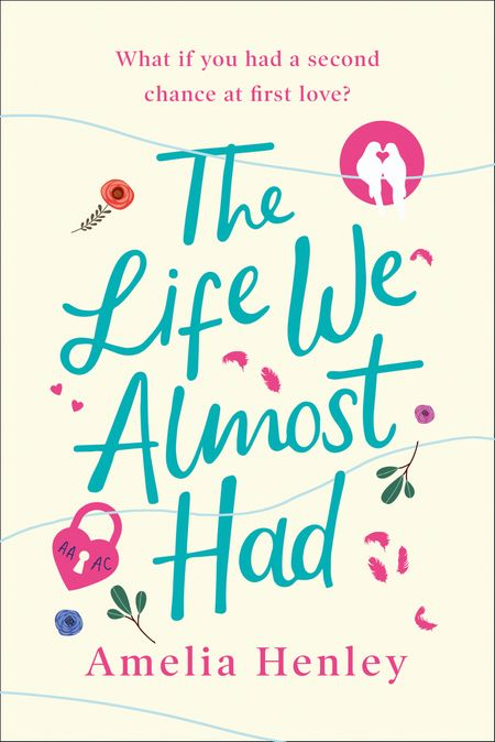 The Life We Almost Had - Amelia Henley