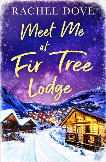 Meet Me at Fir Tree Lodge - Rachel Dove