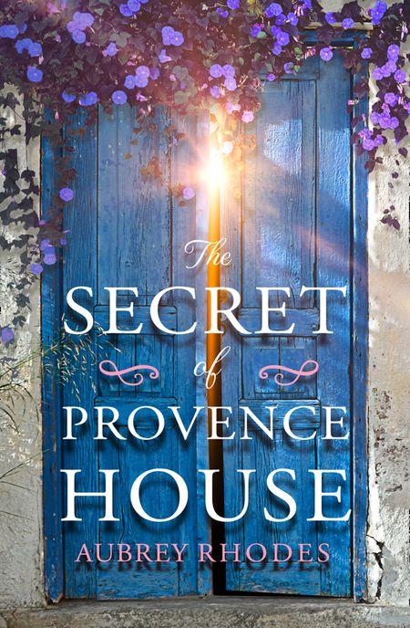 The Secret of Provence House - Aubrey Rhodes