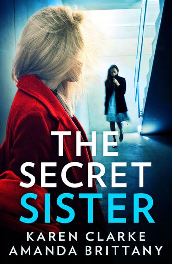 The Secret Sister - K A Clarke and A J Brittany
