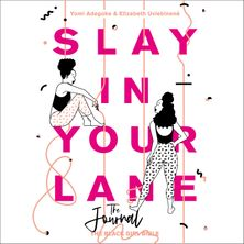 Slay In Your Lane (The Audio Journal): An empowering and practical toolkit to help you find success in every area of your life