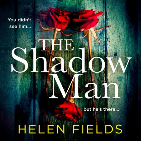 The Shadow Man - Helen Fields, Read by Robin Laing and Cathleen McCarron