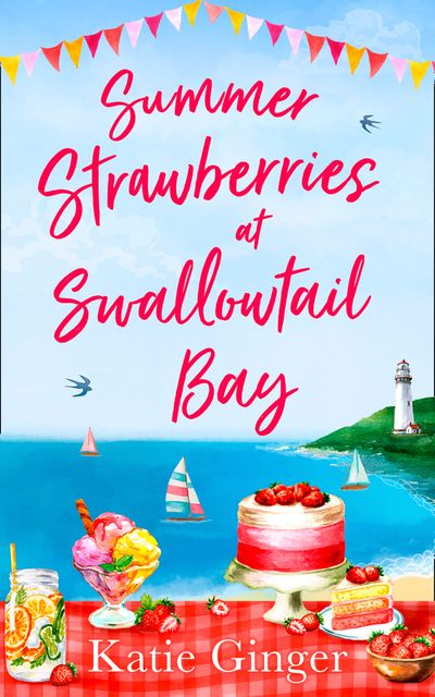Summer Strawberries at Swallowtail Bay (Swallowtail Bay, Book 2) - Katie Ginger