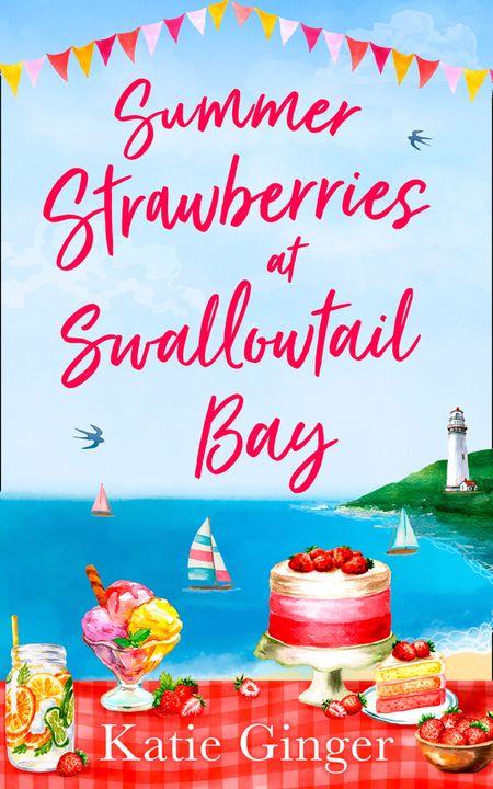 Summer Strawberries at Swallowtail Bay (Swallowtail Bay, Book 2) - Katie Ginger