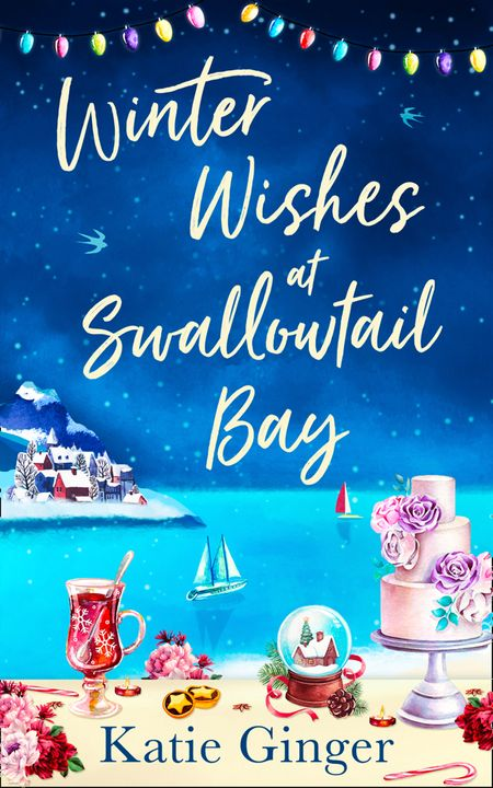 Winter Wishes at Swallowtail Bay (Swallowtail Bay, Book 3) - Katie Ginger