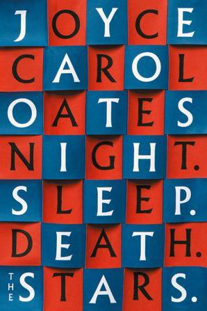 Night. Sleep. Death. The Stars. Hardcover  by Joyce Carol Oates
