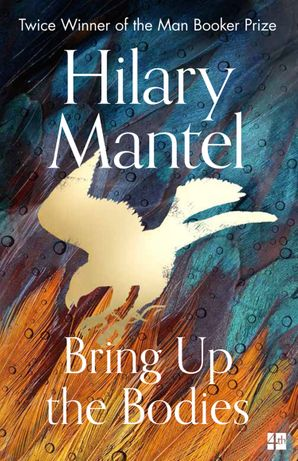Bring Up the Bodies (The Wolf Hall Trilogy) Paperback  by Hilary Mantel