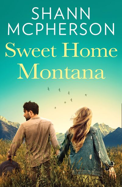 Sweet Home Montana - Shann McPherson
