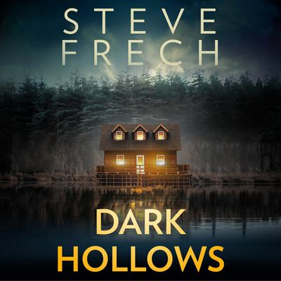 Dark Hollows - Steve Frech, Read by Jeff Harding