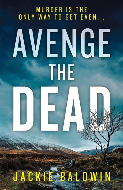 Avenge the Dead (DI Frank Farrell, Book 3) - Jackie Baldwin