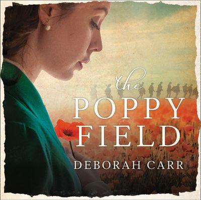 The Poppy Field - Deborah Carr, Read by Stephanie Beattie