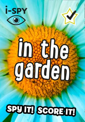 i-SPY In the Garden: What can you spot? (Collins Michelin i-SPY Guides) Paperback  by No Author
