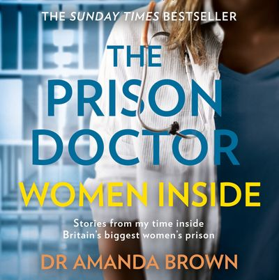 The Prison Doctor: Women Inside - Dr Amanda Brown, Read by Sophie Aldred