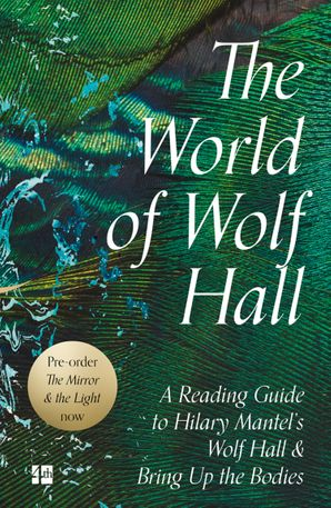 The World of Wolf Hall: A Reading Guide to Hilary Mantel's Wolf Hall & Bring Up the Bodies eBook  by No Author