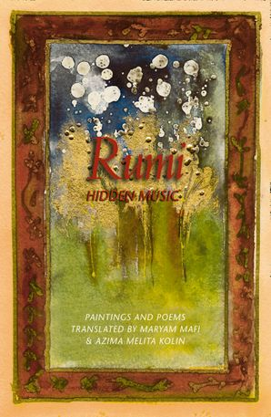 Rumi: Hidden Music Paperback  by