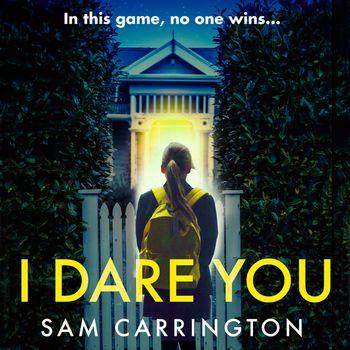I Dare You - Sam Carrington, Read by Kristin Atherton
