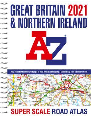 great-britain-a-z-super-scale-road-atlas-2021-a3-spiral