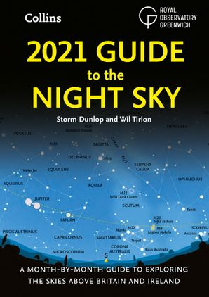 2021 Guide to the Night Sky: Bestselling month-by-month guide to exploring the skies above Britain and Ireland Paperback  by Storm Dunlop