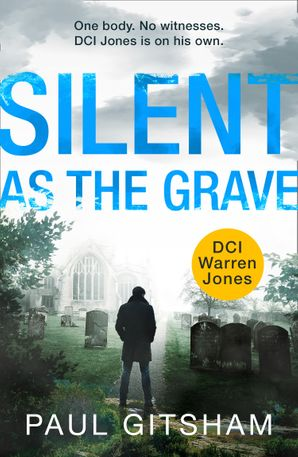 Silent As The Grave (DCI Warren Jones, Book 3) Paperback  by Paul Gitsham