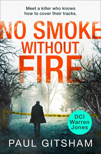 No Smoke Without Fire (DCI Warren Jones, Book 2) - Paul Gitsham