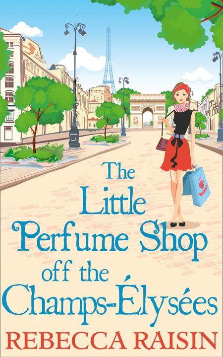 The Little Perfume Shop Off The Champs-Élysées - Rebecca Raisin