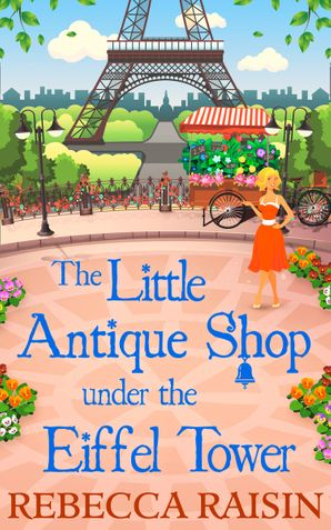 The Little Antique Shop Under The Eiffel Tower Paperback  by Rebecca Raisin