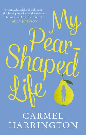 My Pear-Shaped Life Hardcover  by Carmel Harrington