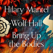 Wolf Hall and Bring Up the Bodies (The Wolf Hall Trilogy)