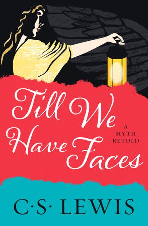 Till We Have Faces eBook  by