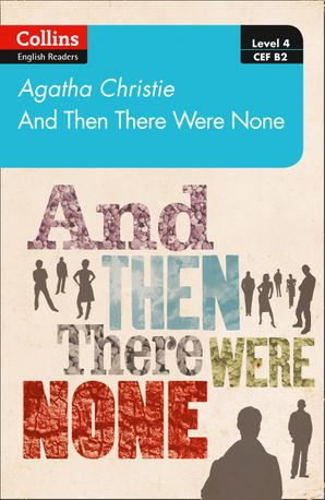 And then there were none: B2 (Collins Agatha Christie ELT Readers)