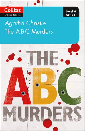 The ABC murders: B2 (Collins Agatha Christie ELT Readers)