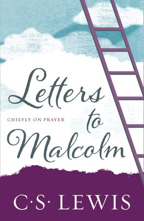 Letters to Malcolm: Chiefly on Prayer eBook  by