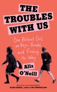 The Troubles with Us
