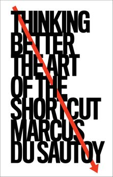 Thinking Better: The Art of the Shortcut
