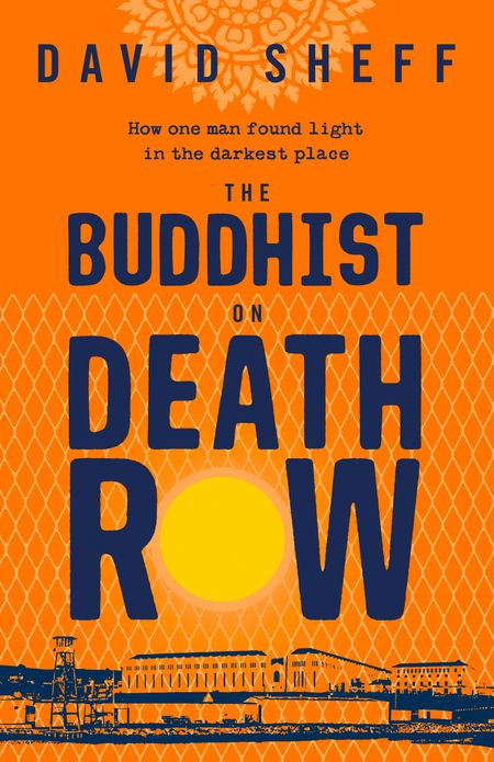 The Buddhist on Death Row - David Sheff